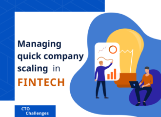 Managing Quick Company Scaling in FinTech: Case Studies