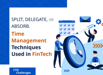 Split, Delegate, or Absorb. Time Management Techniques Used in FinTech