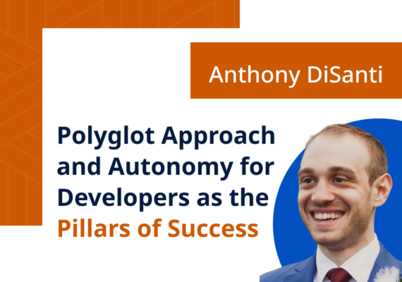 Polyglot Approach and Autonomy for Developers as the Pillars of Success
