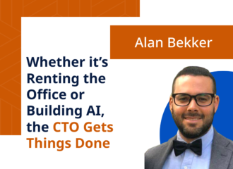 Whether it's Renting the Office or Building AI, the CTO Gets Things Done