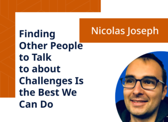 Finding Other People to Talk to about Challenges Is the Best We Can Do