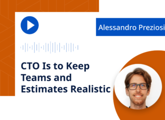 Alessandro Preziosi: CTO Is to Keep Teams and Estimates Realistic