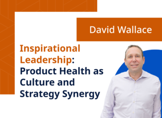 Inspirational Leadership: Product Health as Culture and Strategy Synergy