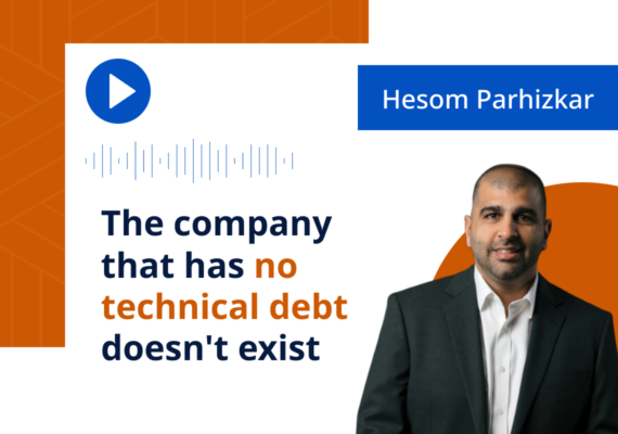 Hesom Parhizkar: The company that has no technical debt doesn't exist