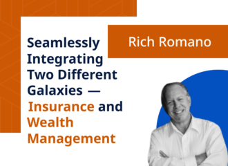 Seamlessly Integrating Two Different Galaxies — Insurance and Wealth Management