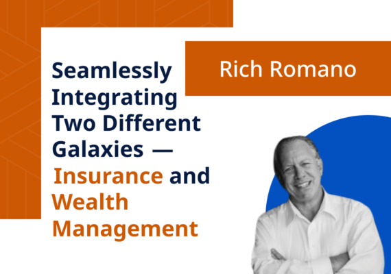 Seamlessly Integrating Two Different Galaxies—Insurance and Wealth Management