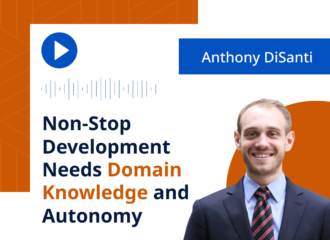 Non-Stop Development Needs Domain Knowledge and Autonomy