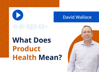 David Wallace: What Does Product Health Mean?