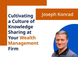Cultivating a Culture of Knowledge Sharing at Your Wealth Management Firm