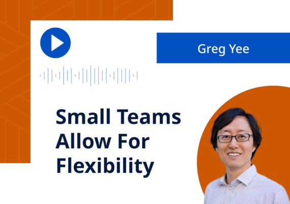 Greg Yee: Small Teams Allow For Flexibility