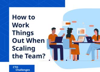 How to Work Things out When Scaling the Team