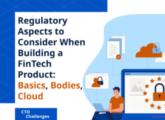 Regulatory Aspects to Consider When Building a FinTech Product
