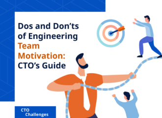 Dos and Don'ts of Engineering Team Motivation: CTO's Guide