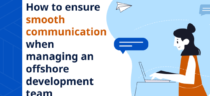 How to smoothly communicate when managing an offshore development team