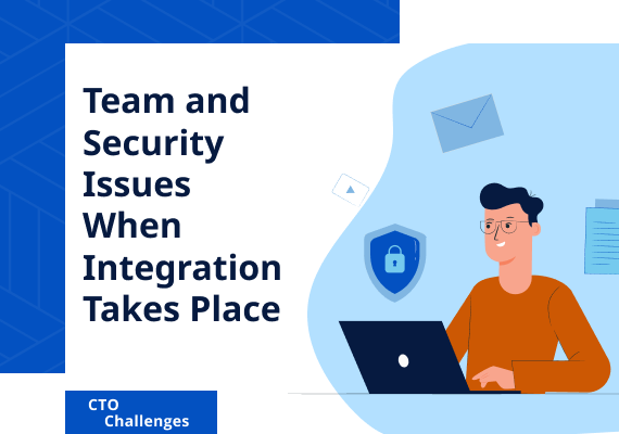 Team and Security Issues When Integration Takes Place