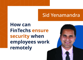 How can FinTechs ensure security when employees work remotely