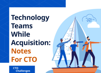 Technology Teams While Acquisition: Notes For CTO