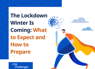 The Lockdown Winter Is Coming: What to Expect and How to Prepare