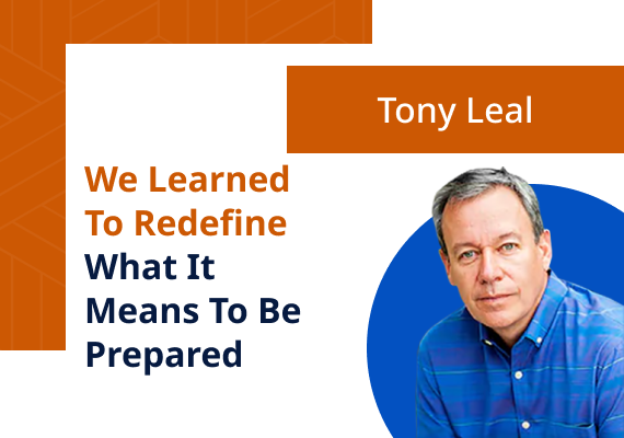 Tony Leal: We learned to redefine what it means to be prepared
