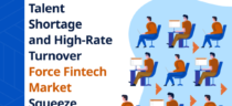 Talent Shortage and High-Rate Turnover Force Fintech Market Squeeze