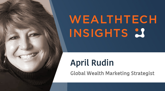 WealthTech Insights with April Rudin
