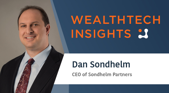 WealthTech Insights with Dan Sondhelm