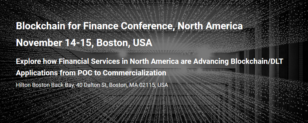Conference In Boston Wednesday November >> Blockchain For Finance Conference 2018 November 14 15 Wealthtech Club