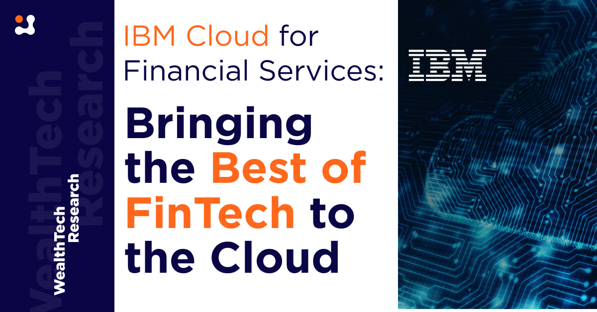 IBM Cloud for Financial Services: Bringing the Best of FinTech to